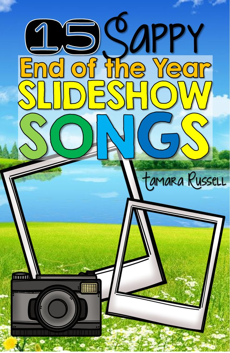 Mrs. Russell's Room: 15 Sappy End of the Year Slideshow Songs