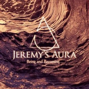 Jeremy's Aura – Being And Becoming…