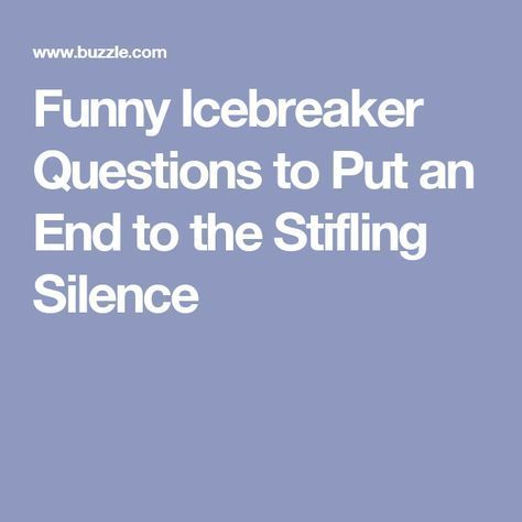 Funny Icebreaker Questions to Put an End to the Stifling Silence
