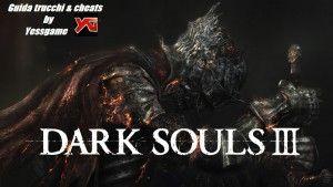 Dark Souls 3 guida come diventare invisibili agli invasori