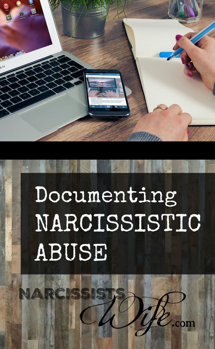 www.narcissistswife.com Documenting Narcissistic Abuse. Abuse awareness. Domestic Violence. Marriage. Divorce.