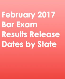 February 2017 Bar Exam Results Release Dates by State