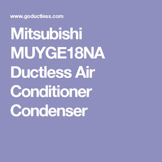 Mitsubishi MUYGE18NA Ductless Air Conditioner Condenser