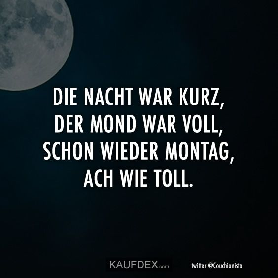 Die Nacht war kurz, der Mond wieder voll   – Lustige – Zitate