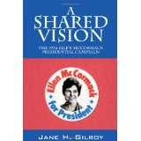 A Shared Vision: The 1976 Ellen McCormack Presidential Campaign (Paperback)By Jane H Gilroy