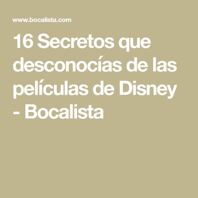 16 Secretos que desconocías de las películas de Disney - Bocalista