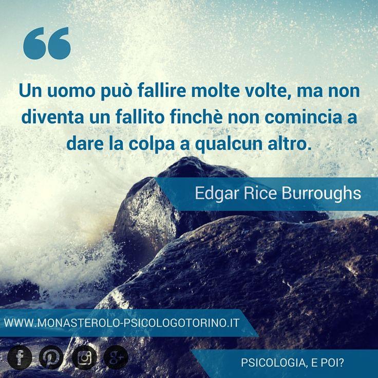 Un uomo può fallire molte volte, ma non diventa un fallito finchè non comincia a dare la colpa a qualcun altro. #Burroughs #Aforismi