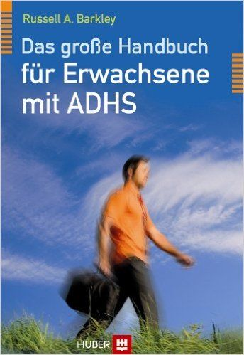 Das große Handbuch für Erwachsene mit ADHS: Amazon.de: Russell A. Barkley, Christine M. Benton: Bücher