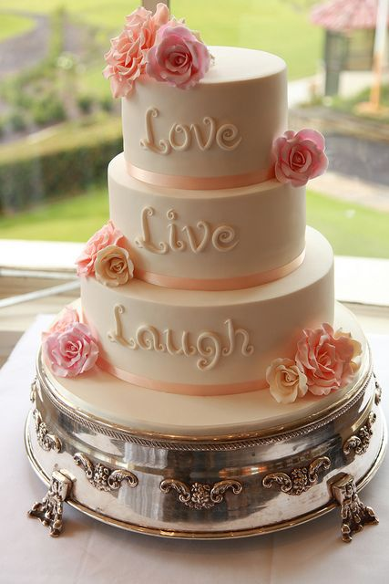 """Love, Live, Laugh"" Wedding Cake ~ beautiful!"
