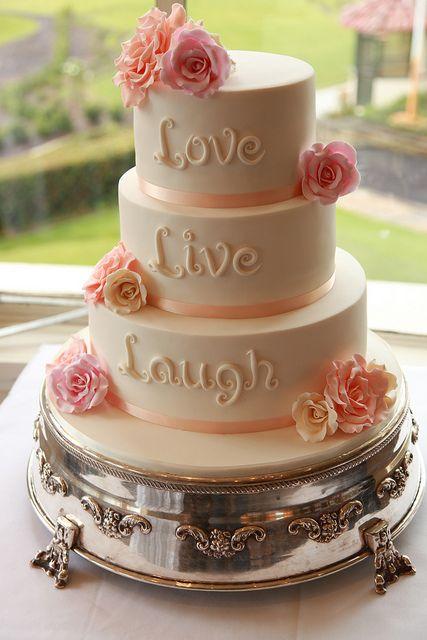 """Love, Live, Laugh"" Wedding Cake ~ beautiful!"