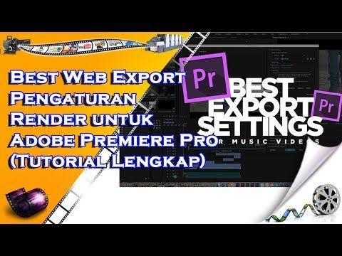 Best Web Export - Pengaturan Render untuk Adobe Premiere Pro (Tutorial L...