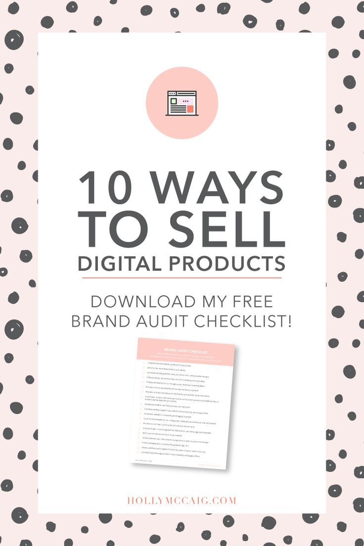 Are you selling a digital product? Looking for convenient ways to give it to your audience? Check out this post where I share 10 ways to sell a digital product! Plus download my free brand audit checklist. https://hollymccaig.com/10-ways-to-sell-digital-products/?utm_campaign=coschedule&utm_source=pinterest&utm_medium=Holly%20McCaig%20Creative&utm_content=10%20Ways%20to%20Sell%20Digital%20Products