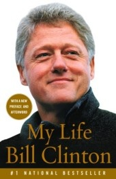 Bill Clinton. This is a really good book..tells it all and has plenty of information of the White House years that were Bill Clinton's life.
