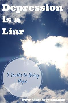 Depression is a Liar. 3 important truths you must know if you or a loved one has depression -- find hope here.
