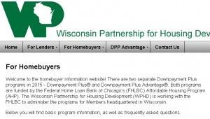 Wisconsin first time home buyer aid. There's grants, down payment and closing cost assistance, below market interest rates, and various other programs.