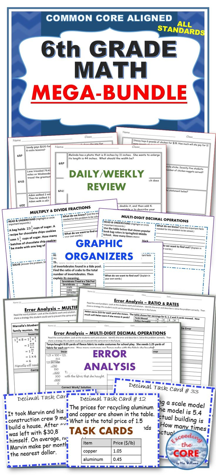 This 6th GRADE COMMON CORE MEGA-BUNDLE includes 13 of my top selling resources (over 140 pages of warm-ups, task cards, error analysis worksheets, and problem solving graphic organizers ).  As a current middle school math teacher, I am using the activities in this bundle for WARM UPS, HOMEWORK, math CENTERS, ASSESSMENTS, EXIT TICKETS and TEST PREP. Topics include: Ratios& Proportions, Equations & Expressions, Number System, Geometry, Statistics and Probability: This 6th GRADE COMMON CORE MEGA-BUNDLE includes 13 of my top selling resources (over 140 pages of warm-ups, task cards, error analysis worksheets, and problem solving graphic organizers ).  As a current middle school math teacher, I am using the activities in this bundle for WARM UPS, HOMEWORK, math CENTERS, ASSESSMENTS, EXIT TICKETS and TEST PREP. Topics include: Ratios& Proportions, Equations & Expressions, Number System, Geometry, Statistics and Probability