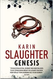 Genesis (stor pb) af Karin Slaughter, ISBN 9788792639523  En alvorligt såret kvinde bringes til skadestuen. Kvinden er blevet ramt af en bil, men eftersom hun er nøgen og har været udsat for brutal vold, står det hurtigt klart, at hun har været offer for en person med et yderst forskruet sind. - Sara Blædel (forkortet)