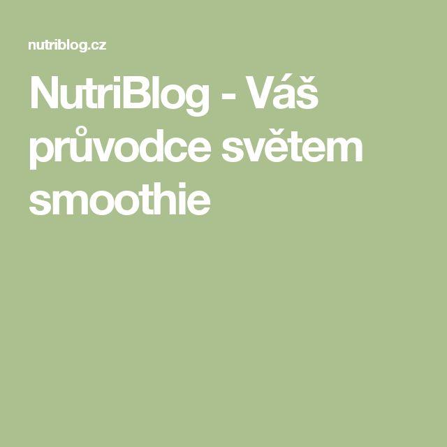 NutriBlog - Váš průvodce světem smoothie