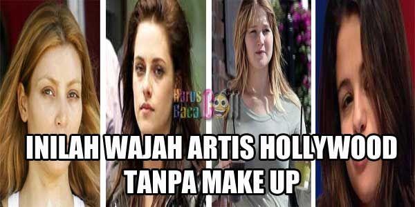 Inilah Wajah Asli Artis Hollywood Tanpa Make Up, Mau Tau?