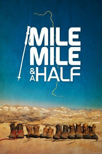Mile... Mile and a Half. Incredible documentary about a group of friends backpacking through the John Muir Trail. Stunning imagery.