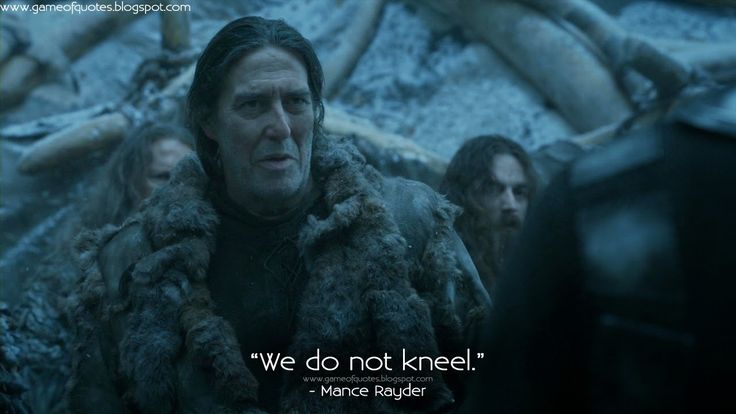 Stannis: It is customary to kneel when surrendering to a king. / Mance Rayder: We do not kneel. / Stannis: I'll have thousands of your men in chains by nightfall. ... Their fate depends on their king. / Mance Rayder: All the same, we do not kneel. #kingbeyondthewall #gameofthrones