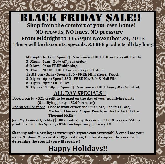Black Friday 2013 made easy!  Shop from home with ease!  www.mythirtyone.com/swestfahl