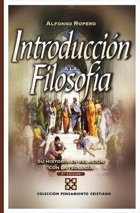 Alfonso Ropero - Introducccion a la Filosofia - Libros Cristianos Gratis Para Descargar