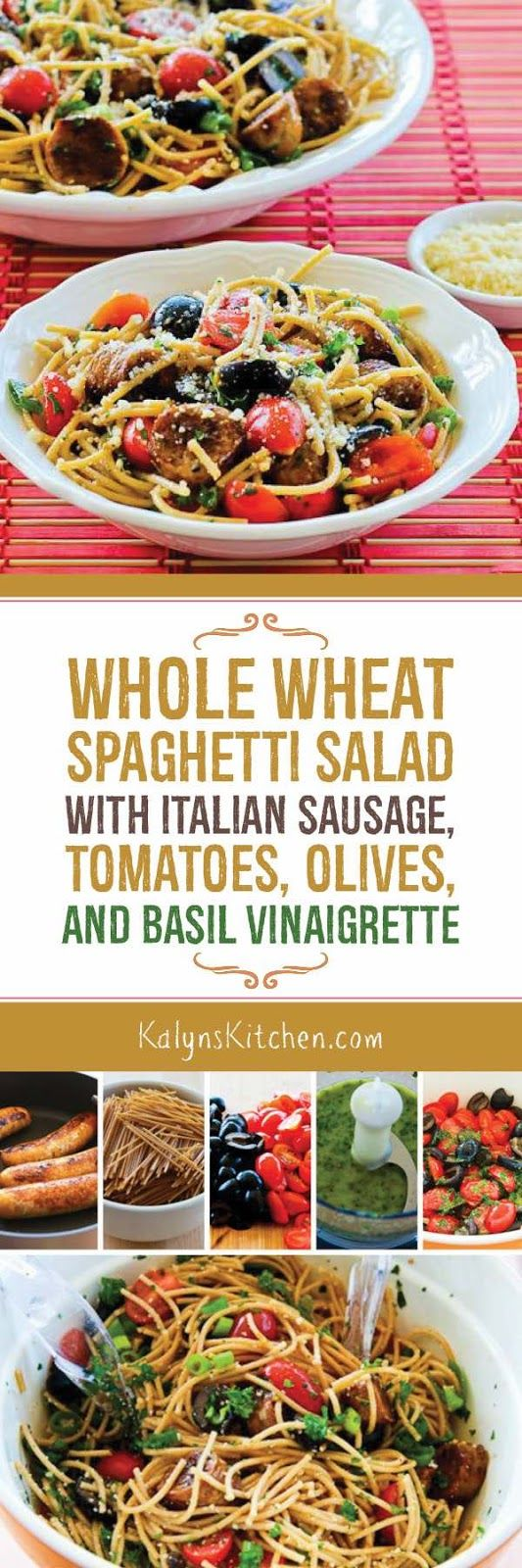I don't eat a lot of pasta, but I'd make this Whole Wheat Spaghetti Salad with Italian Sausage, Tomatoes, Olives, and Basil Vinaigrette as a splurge for a special occasion. [from KalynsKitchen.com]