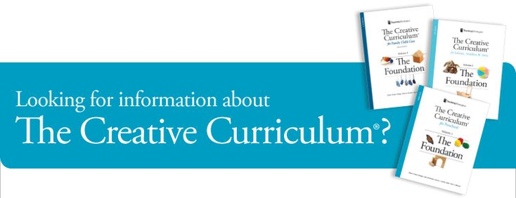 Looking for information about The Creative Curriculum?