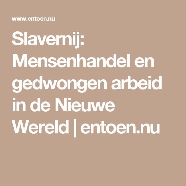 Slavernij: Mensenhandel en gedwongen arbeid in de Nieuwe Wereld | entoen.nu