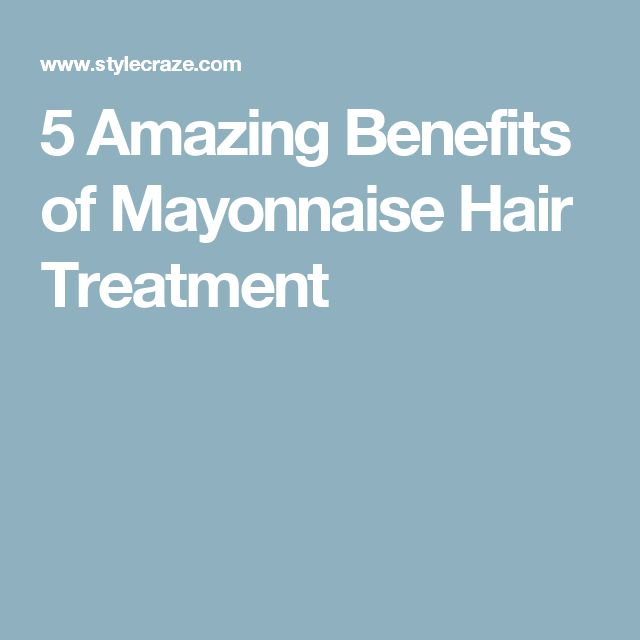 5 Amazing Benefits of Mayonnaise Hair Treatment