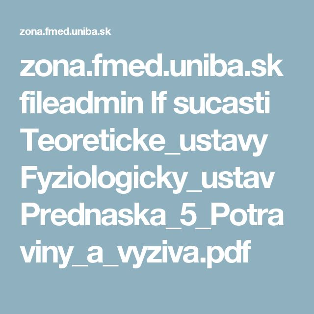 zona.fmed.uniba.sk fileadmin lf sucasti Teoreticke_ustavy Fyziologicky_ustav Prednaska_5_Potraviny_a_vyziva.pdf