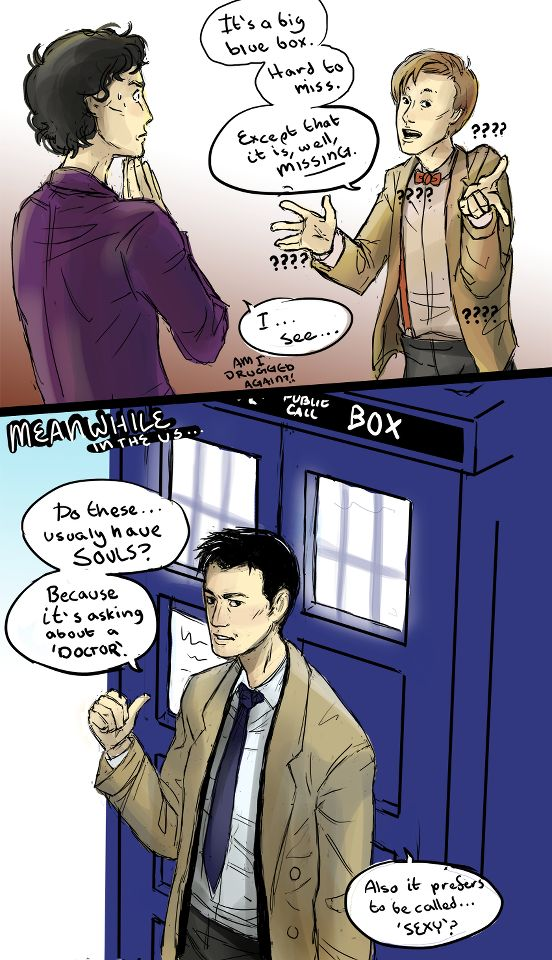 Finding the TARDIS.<<< JUST THINK ABOUT ALL THE HIJINKS THAT WILL ENSUE