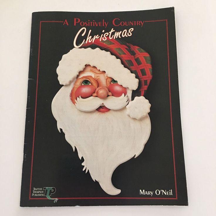 A Positively Country Christmas Mary O'Neil Tole Decorative Painting 1993 Santa #TraftonThompsonPublishing #DecorativePainting