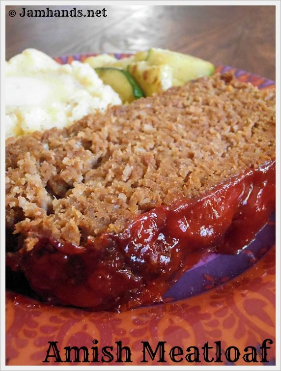 """AMISH MEATLOAF RECIPE: ~ From: """"JAM HANDS.NET"""" ~ Recipe Courtesy Of: """"ALLRECIPES"""" ~ Posted on Thursday, July 28, 2011. ***  I have two favorite meatloaf recipes, both of which incorporate a sweet component that is just fantastic. I can't rave enough about this recipe for Amish Meatloaf. It is addicting. Did you know meatloaf could be addicting? It is!"""