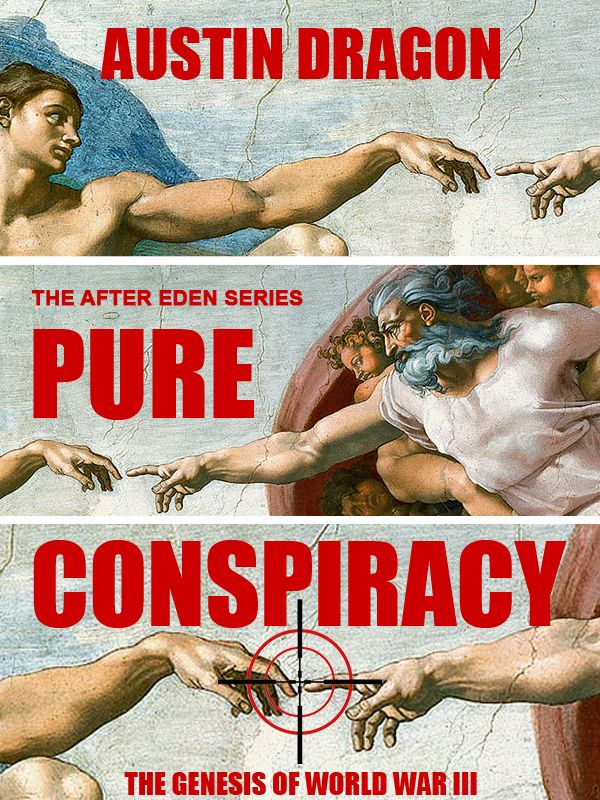 Austin Dragon's Pure Conspiracy -- part of the After Eden science fiction and international series!