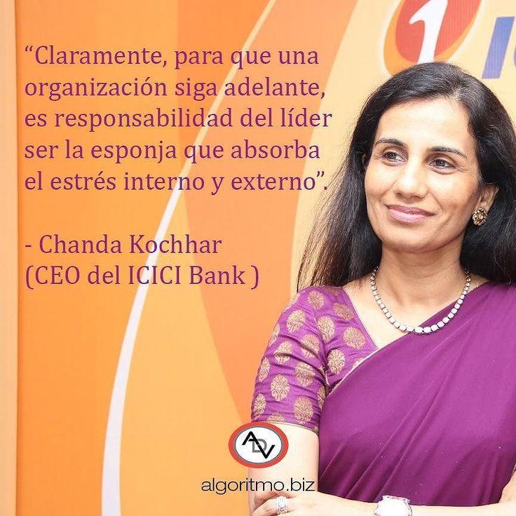 Claramente para que una organización siga adelante es responsabilidad del líder ser la esponja que absorba el estrés interno y externo. - Chanda Kochhar (CEO del ICICI Bank)  #ADV #frases  #mujer #mujeres  #quotes #woman  #emprendedoras #entrepreneur