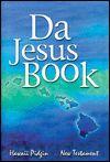 Da Jesus Book: Hawaiian Pidgin New Testament Book Review