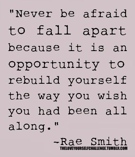 rebuild: Life, Inspiration, Quotes, Truth, So True, Thought, Falling Apart, Rae Smith