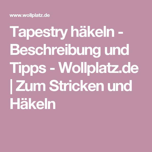 Tapestry häkeln - Beschreibung und Tipps - Wollplatz.de | Zum Stricken und Häkeln