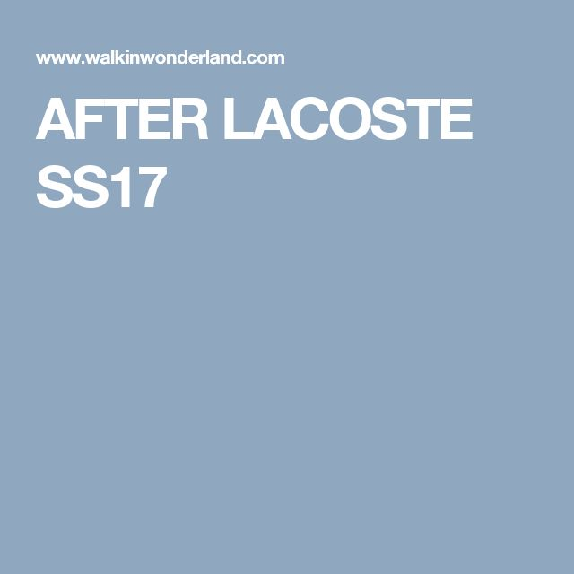 AFTER LACOSTE SS17