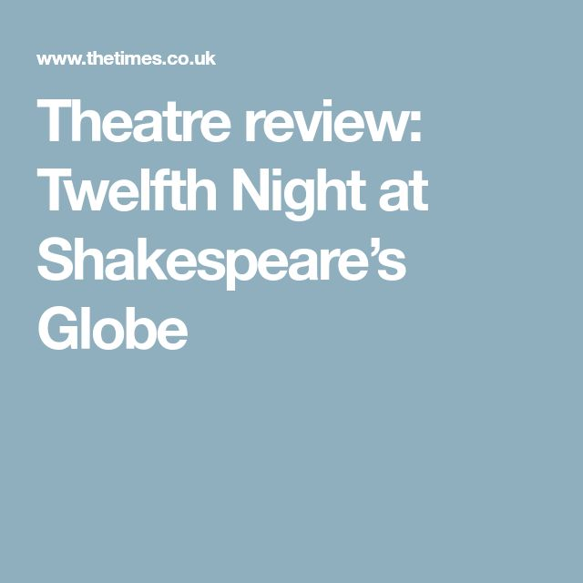 Theatre review: Twelfth Night at Shakespeare's Globe