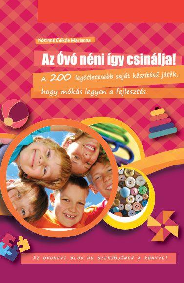Az ovoneni.blog.hu szerzője könyvében összegyűjtötte a legsikeresebb, legizgalmasabb fejlesztő játékot, amit mind a gyerekek, mind a pedagógusok szívesen és könnyedén alkalmaznak. 200 játék az óvoda eszközkészletének használatával – hogy minden nap kedvére válogathasson közülük.