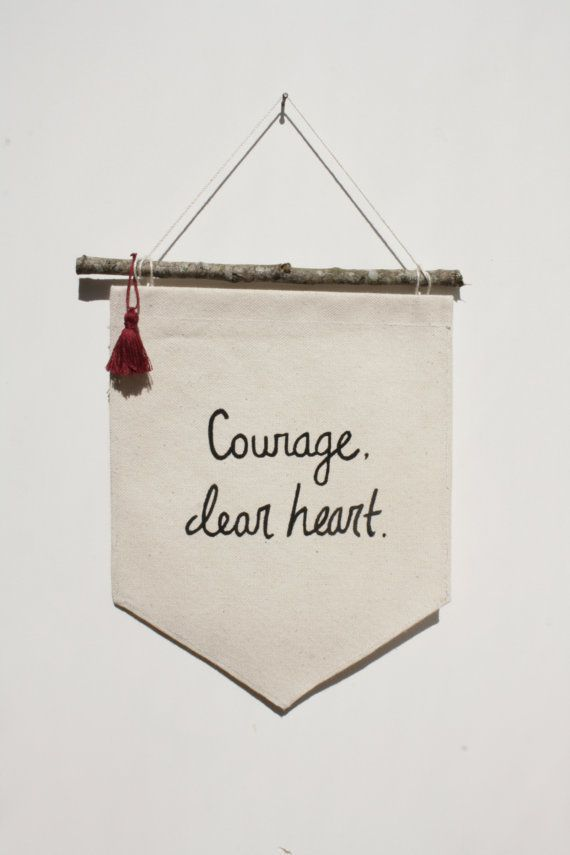 Small Banner - Courage Dear Heart - CS Lewis - Banner With Branch Rod - Canvas Wall Hanging - Fabric Banner - Single Banner - Wall Hanging