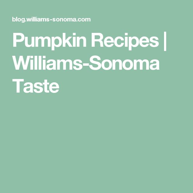 Pumpkin Recipes | Williams-Sonoma Taste
