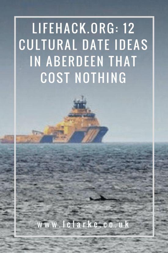 Lifehack.org: Cultural date ideas in Aberdeen that cost nothing   #culturalideas #dateideas #aberdeen   www.lclarke.co.uk
