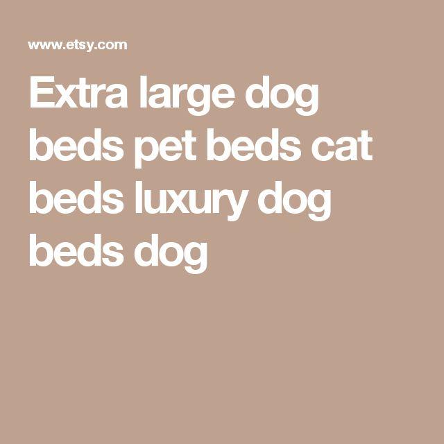Extra large dog beds pet beds cat beds luxury dog beds dog