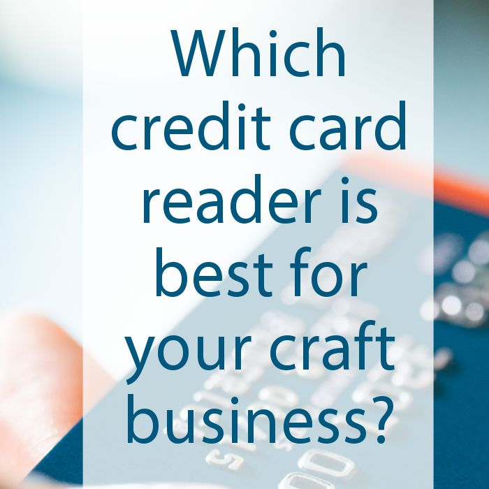 Which credit card reader is best for your craft business