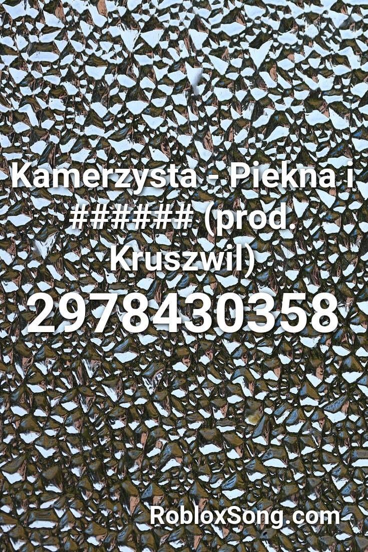 Kamerzysta Piekna I (prod. Kruszwil) Roblox ID