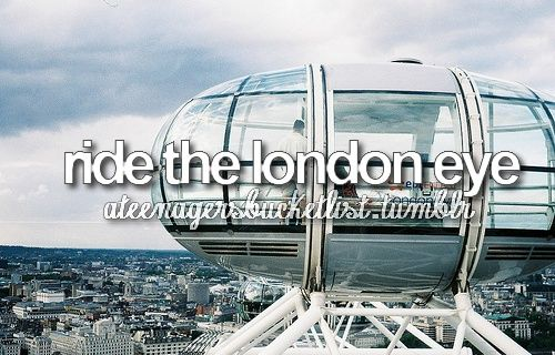 Yes...I love this idea. Which would mean I would have to go to London. And I would need to go w/Zach, since he lived there once.